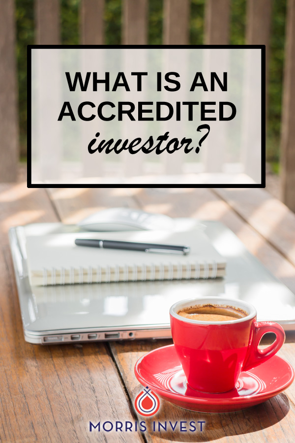 What does it means to be an accredited investor, and how would a real estate investor qualify for this title?