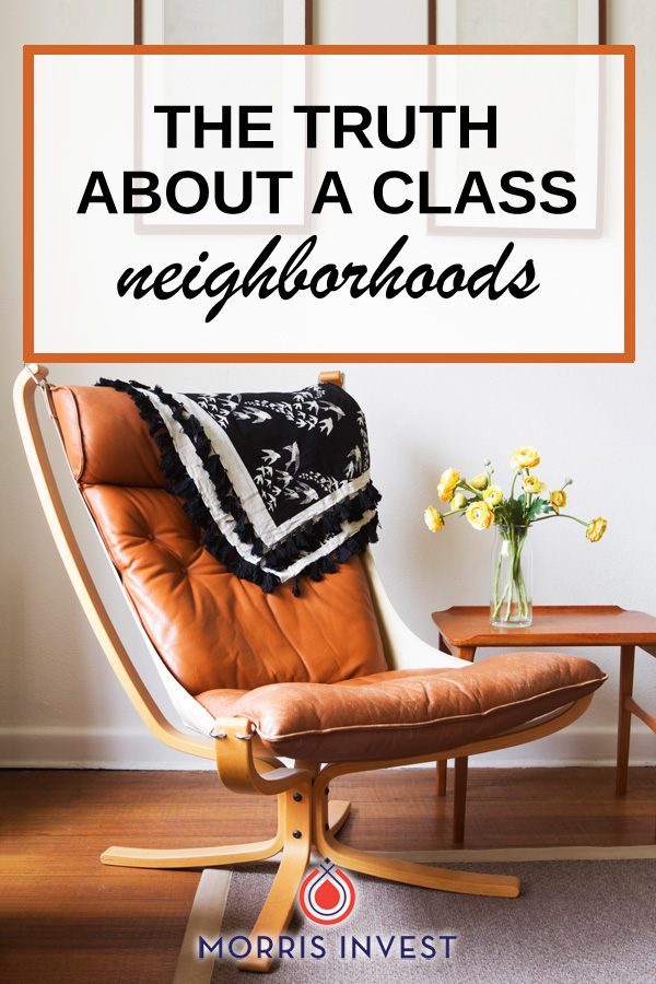 The truth about A Class neighborhoods (when it comes to investing in rental property)