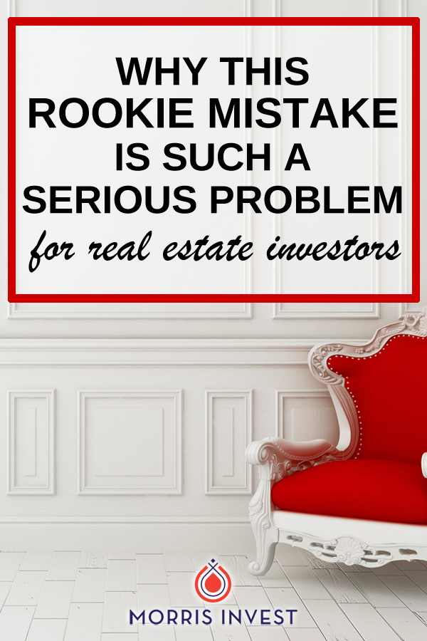Many real estate investors make one dire mistake all the time, but it can cost them! Here's the rookie real estate investing mistake you'll want to avoid.
