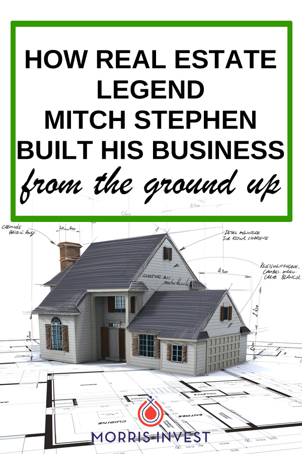 Mitch Stephen has been a self-employed real estate investor for over 20 years, and he is the author of the book series,  My Life and 1000 Houses . He shares how he built his real estate business from the ground up, and why mindset is so important for success.