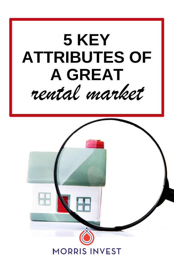 What makes a great rental market? Not every city qualifies. Here are the 5 key attributes to pay attention to when investing rental properties.