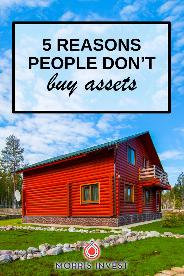 On today's episode of Investing in Real Estate, I'm sharing five reasons why people don't buy assets. I'll talk about the mental habits that prohibit people from building wealth, and why people in the middle class get stuck.