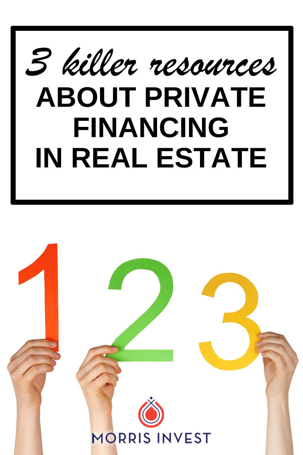If you're interested in purchasing your next real estate deal via private financing, it can be difficult to know where to start. Here are three resources you can use!