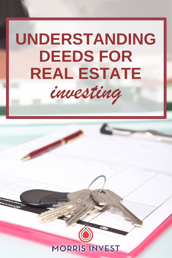 Understanding deeds and how they work is an important part of acquiring real estate. Find out what you need to know as a real estate investor...