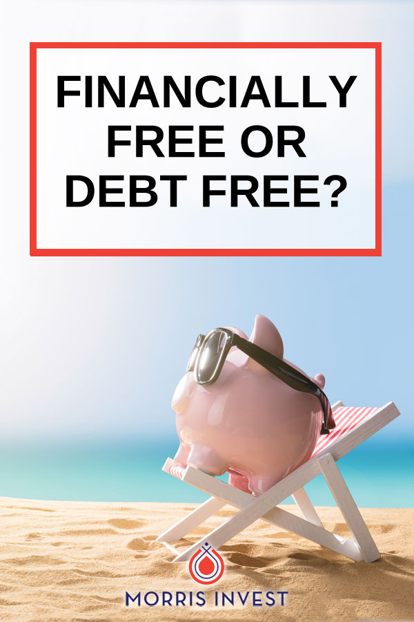 why being financially free is more empowering than being debt free.
