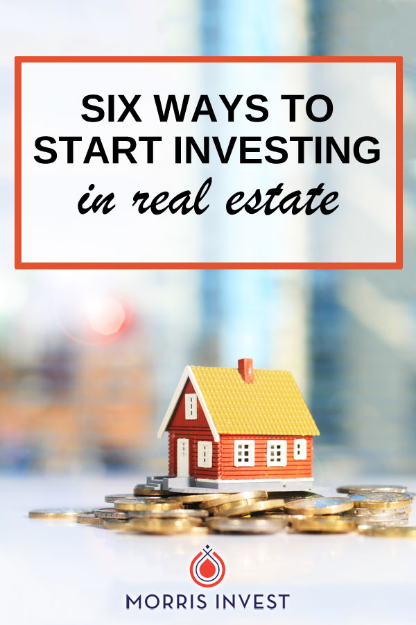 6 strategies you can use to invest in real estate. We talk about the variations within these strategies, and how to decide which you should implement.