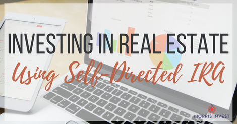 Investing in Real Estate Using Self-Directed IRA - Guest Post by