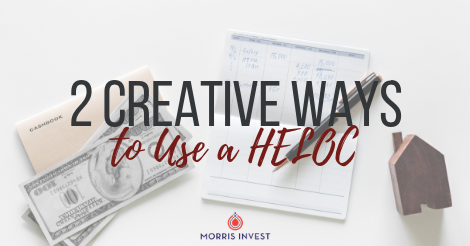 creative ways to use a heloc.png