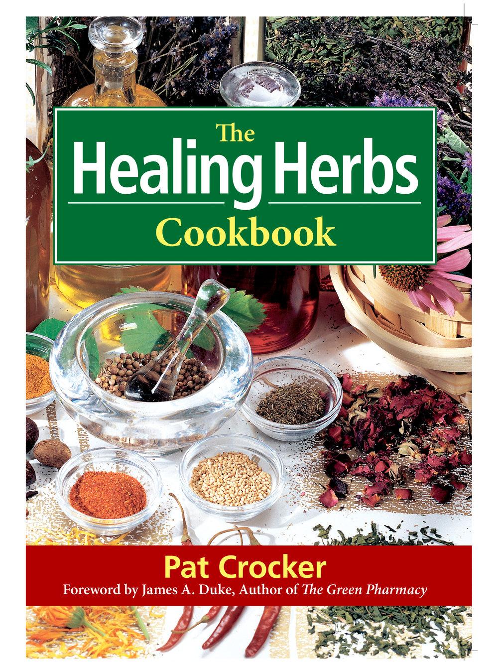 The Healing Herbs Cookbook by Pat Crocker