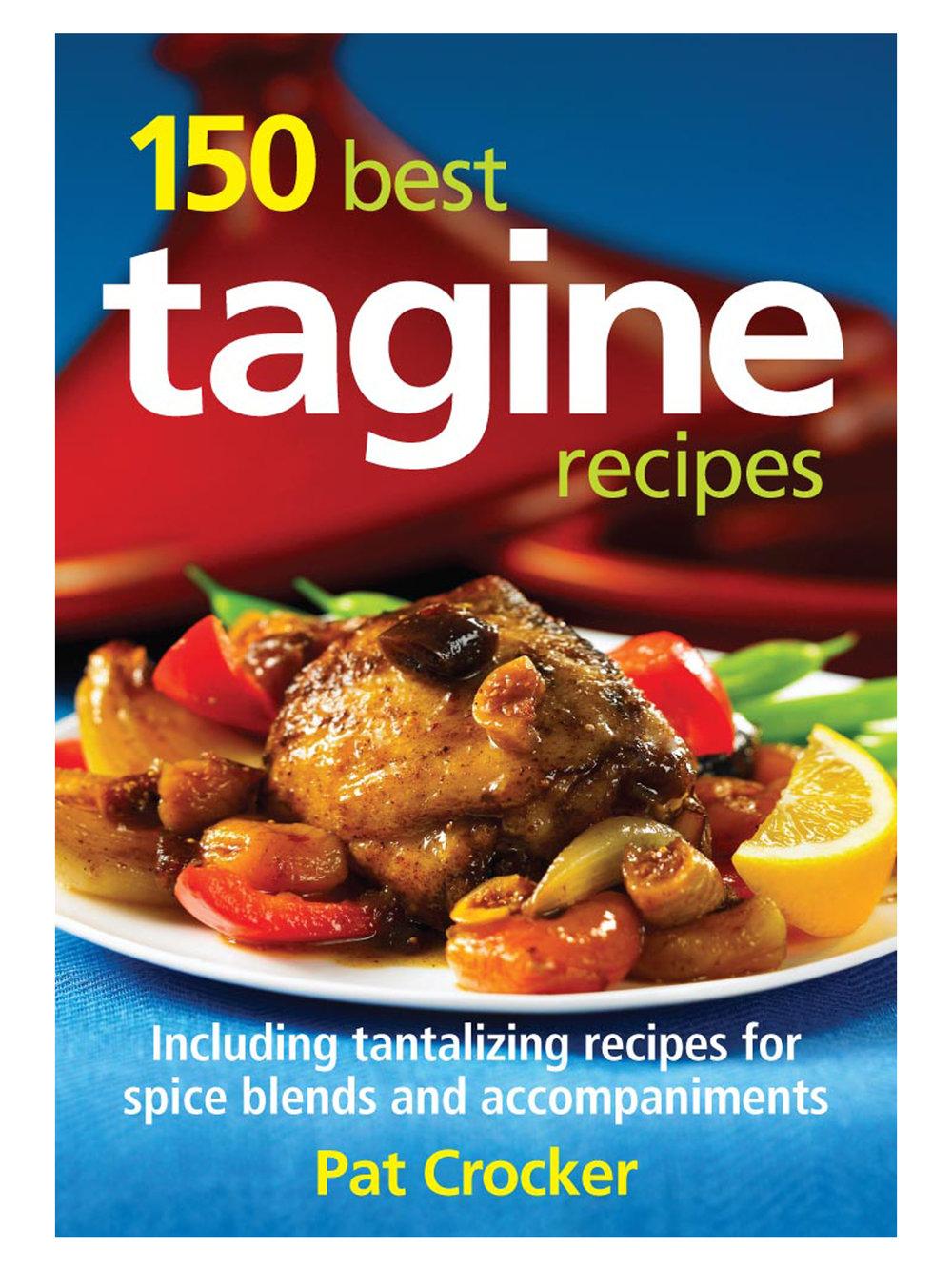 150 Best Tagine Recipes by Pat Crocker