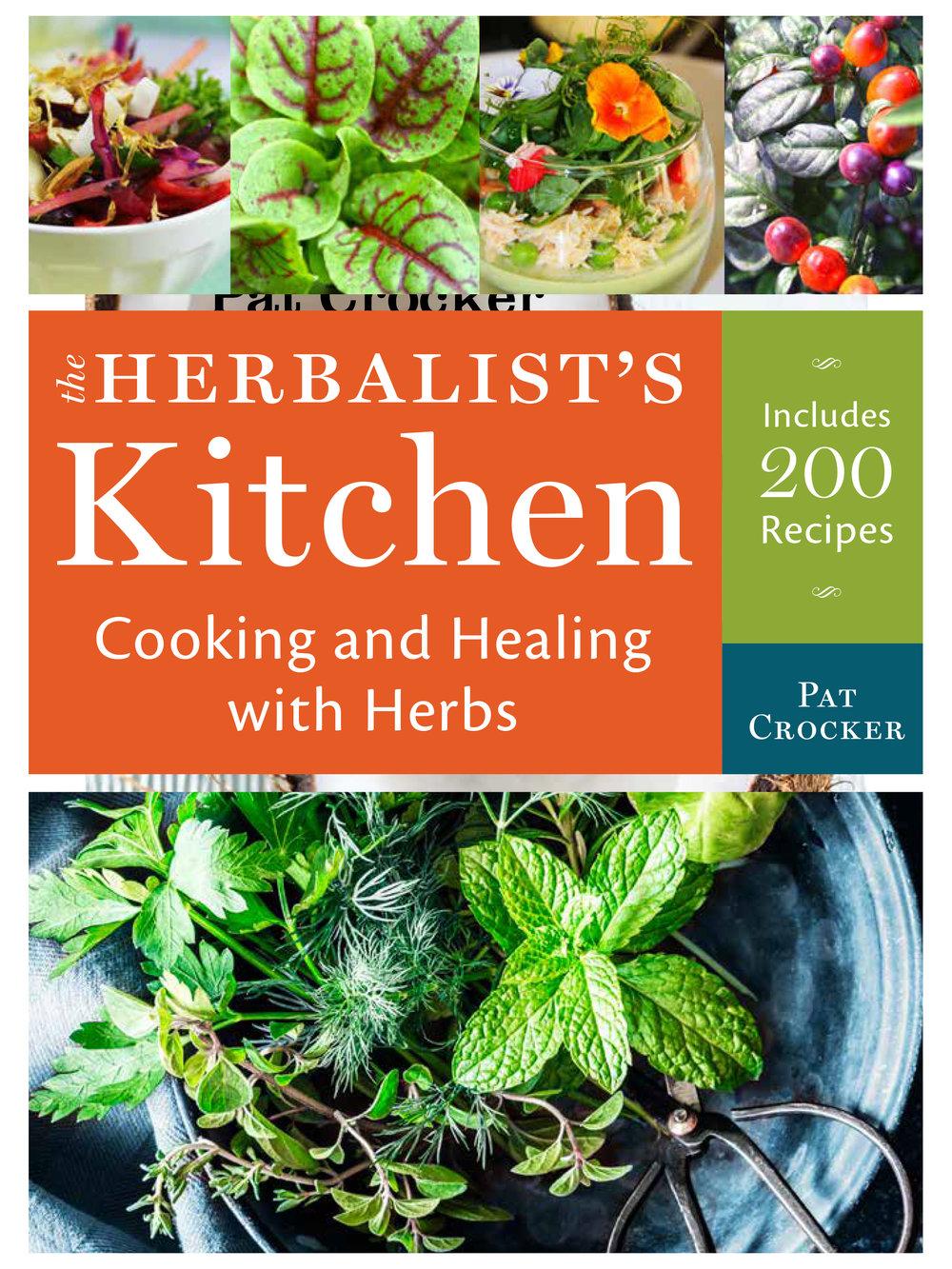 The Herbalist's Kitchen by Pat Crocker