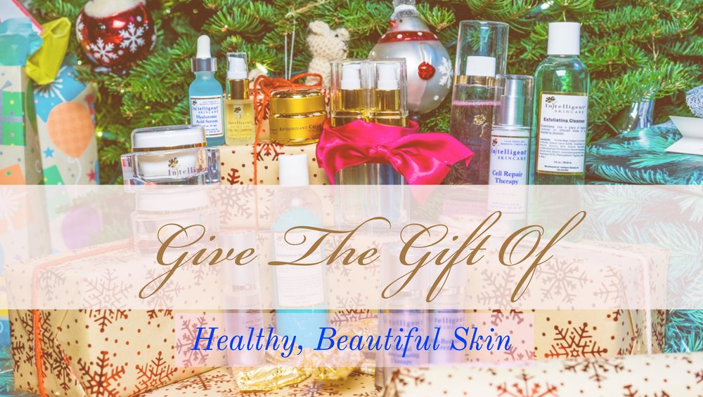 Give The Gift of Healthy, Beautiful Skin