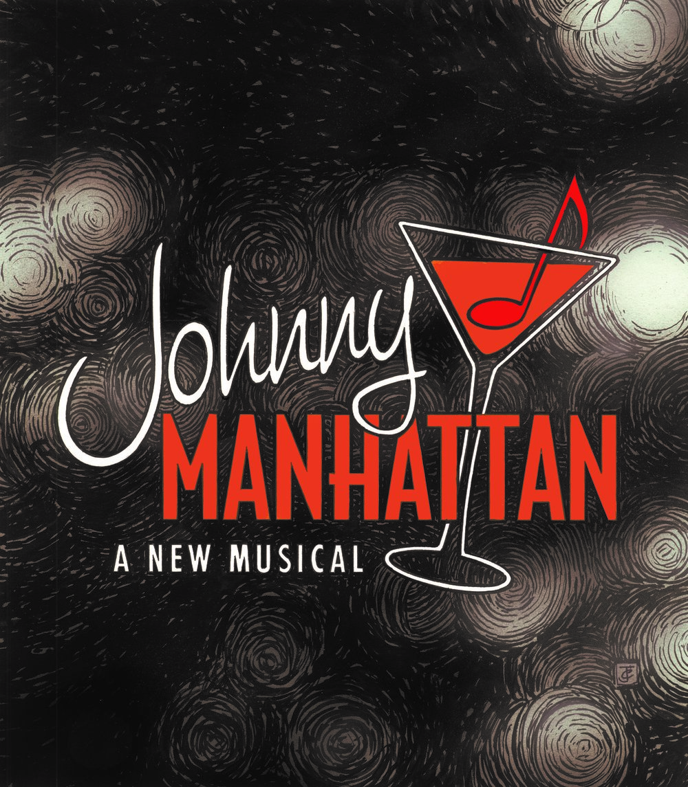 Johnny Manhattan - SEPTEMBER 6 - SEPTEMBER 24, 2017BROADWAY PREVIEWAn exciting new musical set in a New York City nightclub when places like the Copacabana, The Latin Quarter and El Morroco were filled withsocialites and glamorous showgirls.