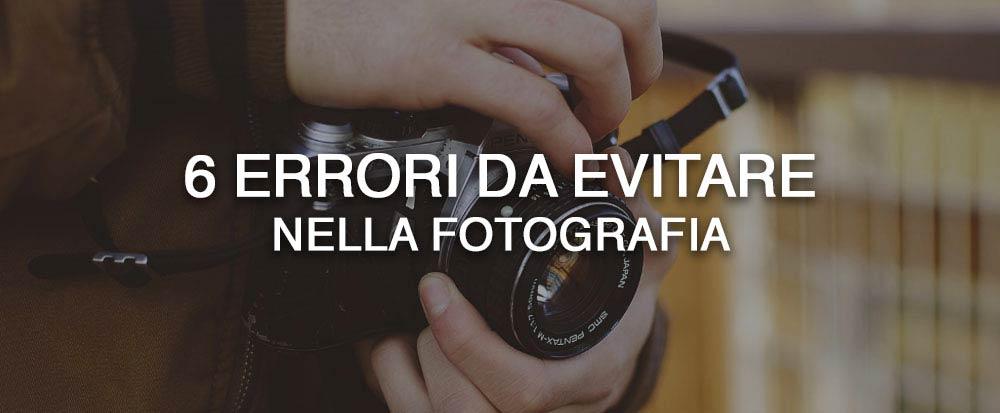 6-errori-da-evitare-nella-fotografia