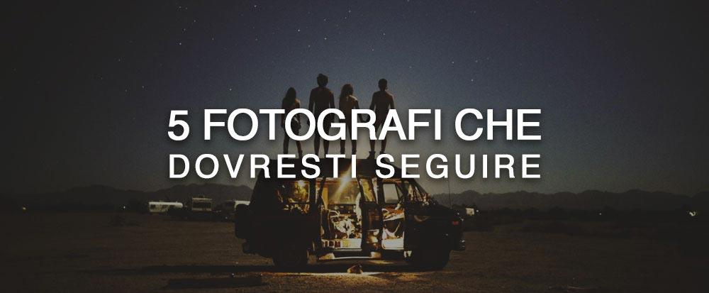 5-Fotografi-che-dovresti-seguire