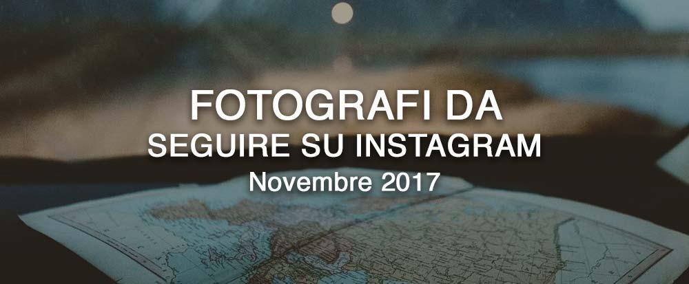 fotografi-seguire-instagram-novembre-2017