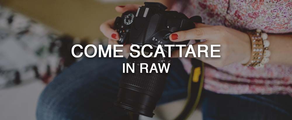 come-scattare-raw