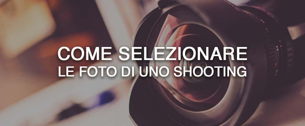 come-selezionare-foto-shooting