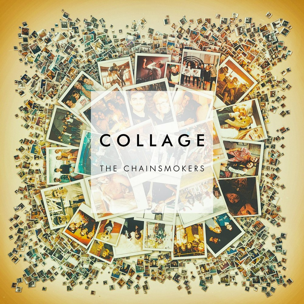 "The Chainsmokers - ""Collage"" out 11/4/16"