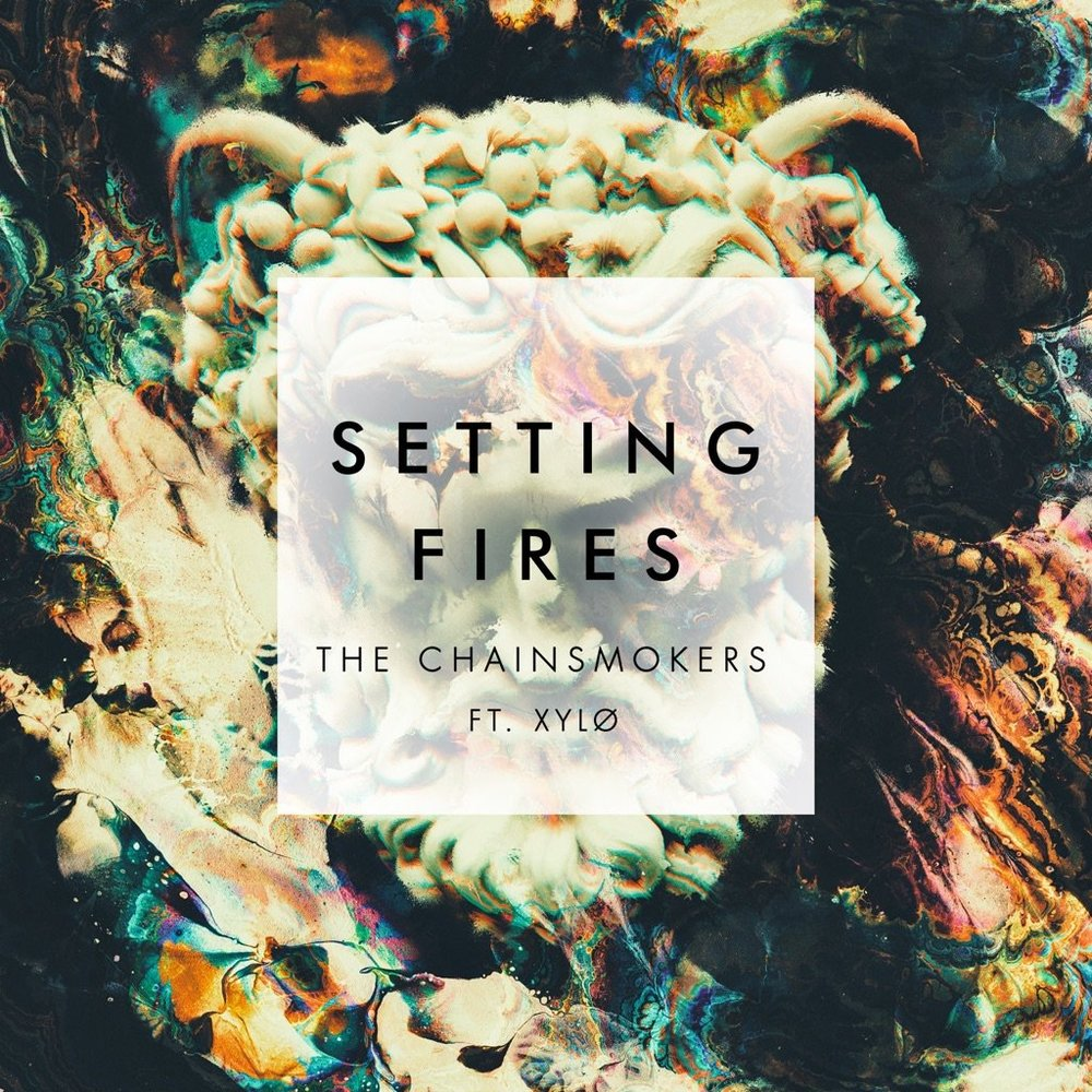 Setting Fires (feat. XYLØ)  The Chainsmokers