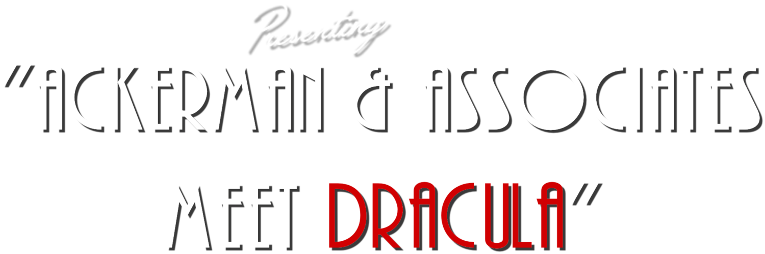 Ackerman & Associates Meet Dracula