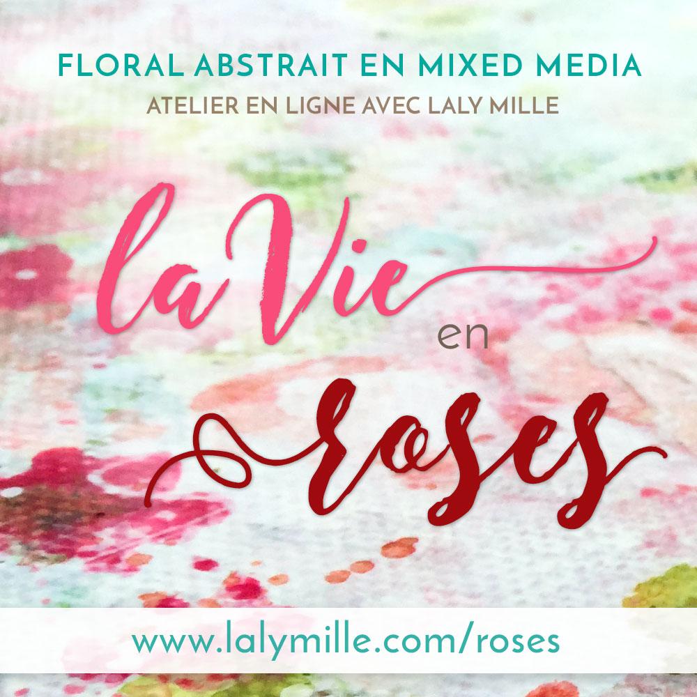 Atelier La Vie en Roses, Abstrait Floral avec Laly Mille