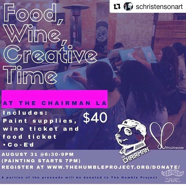 #Repost don't forget to get your tickets. Link is in the bio hangout with us and @schristensonart ・・・ WE STILL HAVE A COUPLE SEATS LEFT! join us Friday August 31st for a some FOOD, WINE, CREATIVE TIME @thechairmanla . 6:30-9pm. RSVP ON LINK IN BIO• Co-Ed, Space is limited• A portion of the proceeds will be donated to @thehumbleprojectlongbeach #paintparty #sipandpaint #food #wine #create #giveback #fridaynight #thehumbleprojectlongbeach #schristensonart #thechairman