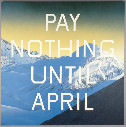 "Ed Ruscha. ""Pay Nothing Until April"" (2003). Image credit:  Tate ."