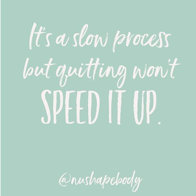 This couldn't be more true!  We go into weight loss knowing that it's going to be slow, yet 4 weeks in we're wondering if it's working??? There are no quick fixes (that last the distance), you get results by consistently showing up, doing the work and committing to the long haul!