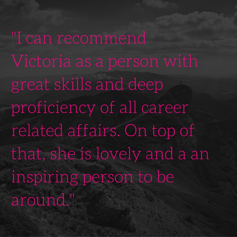 -I can recommend Victoria as a person with great skills and deep proficiency of all career related affairs. On top of that, she is lovely and a an inspiring person to be around.-.jpg