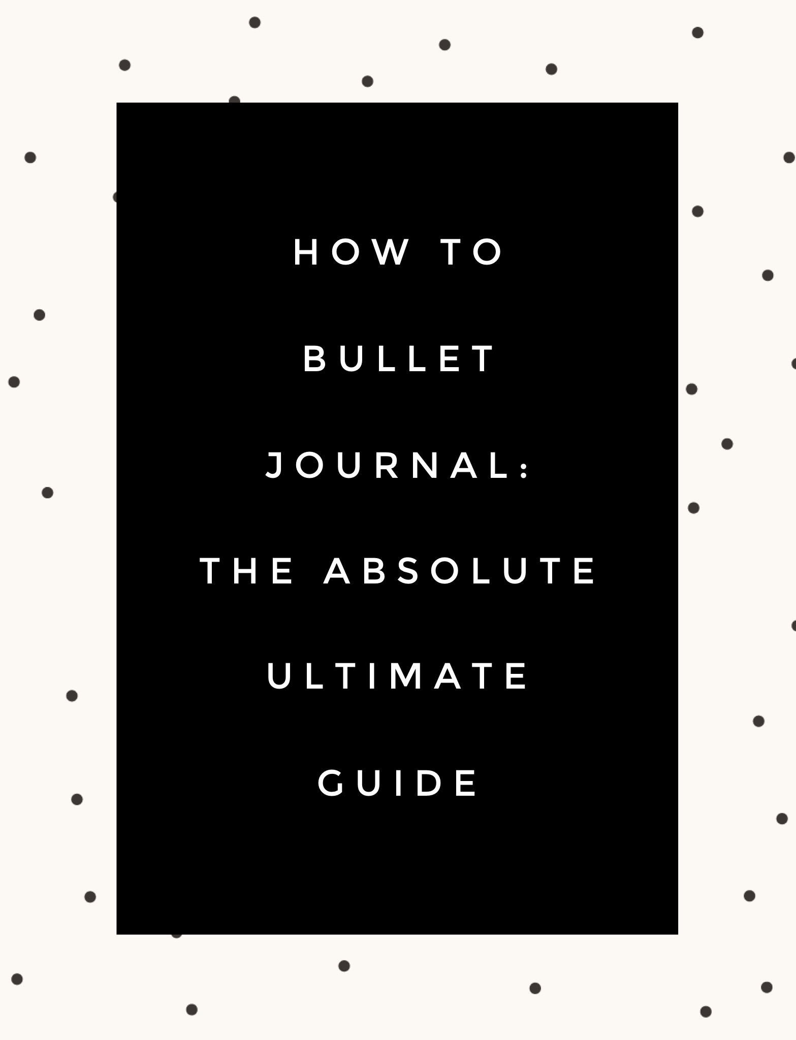 How To Bullet Journal The Absolute Ultimate Guide The Lazy Genius Collective