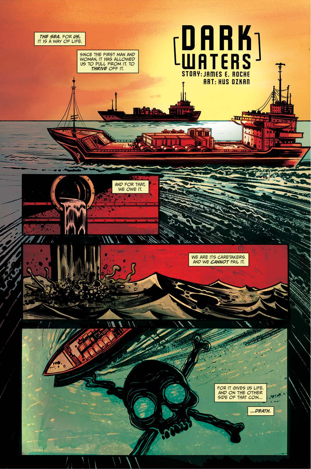 Dark Waters  (Water Pollution) By James E. Roche and Hus Ozkan   When offshore waste dumping annihilates a fishing villages food supply, forcing its villagers into squalor and certain death, the survivors are forced to take matters into their own hands.