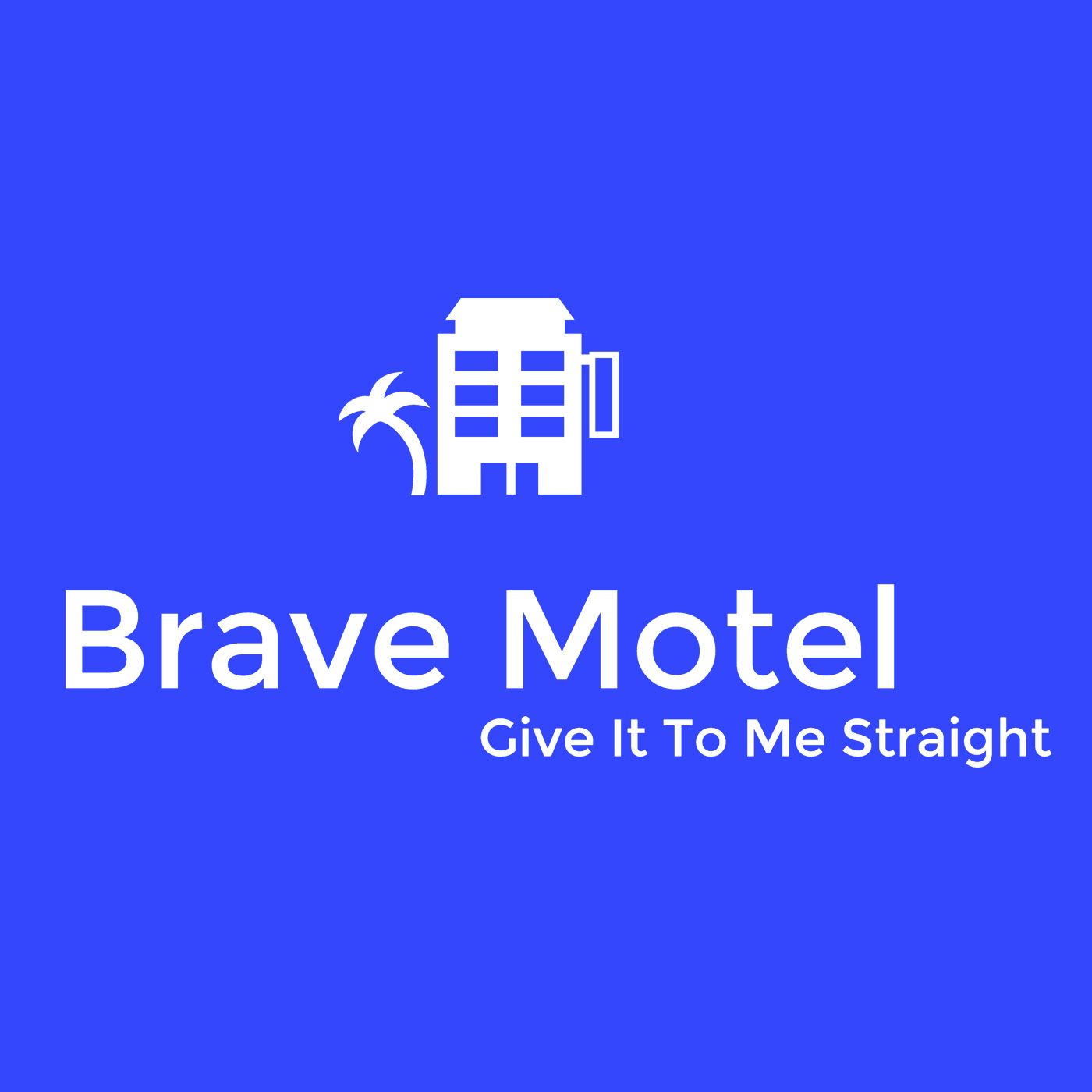 Give It To Me Straight - Brave Motel