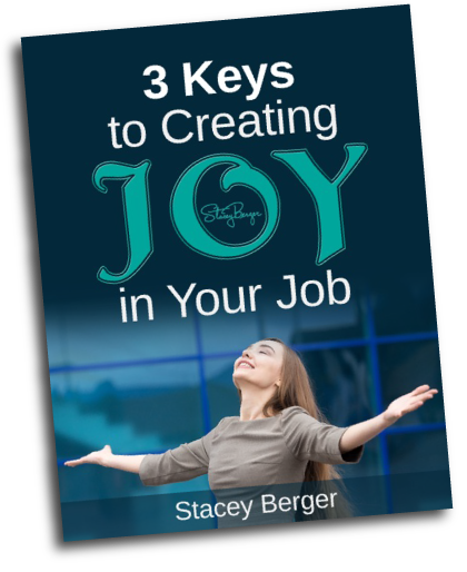 3 Keys to Creating Joy in Your Job