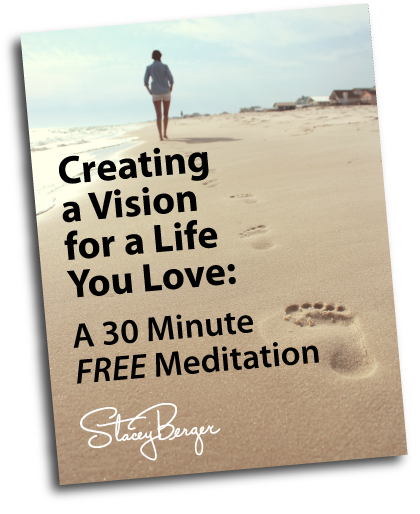 Creating a Vision for a Life You Love