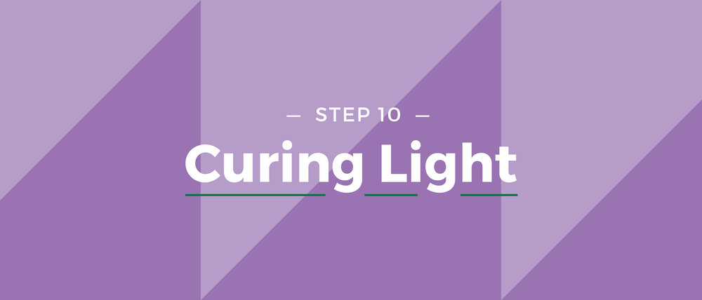 Step 10 Curing Light