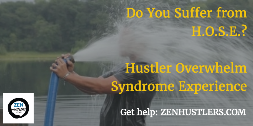 DON'T LET THE HOSE OF BEING A HUSTLER DOWN YOU IN OVERWHELM... GET SUPPORT FROM  OUR COMMUNITY !
