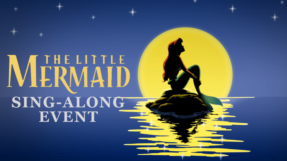 The Little Mermaid Sing Along Event Classic