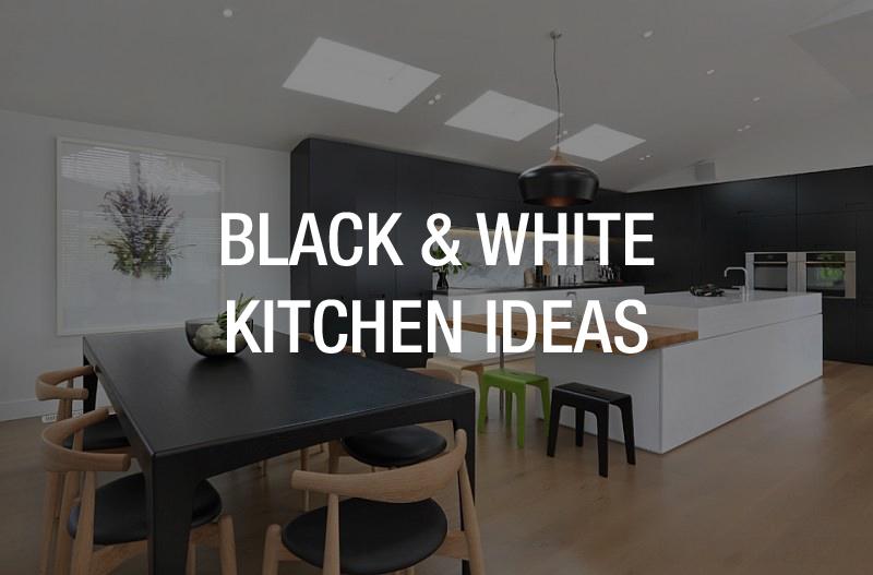 BLACK & WHITE KITCHEN IDEAS