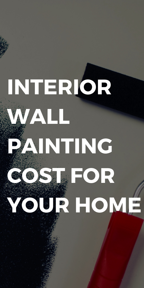Interior Wall Painting Cost For Your Home #interior #design #budget