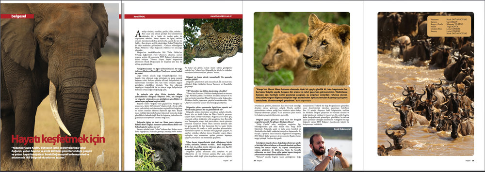 "TRT Vizyon Magazine  [Official magazine of Turkish Radio Television network]  May 2015 | Pages 26-29   ""To discover wildlife"" Interview on my TV documentary series aired on national TV"
