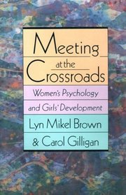 Meeting at the Crossroads: women's psychology and girls' development