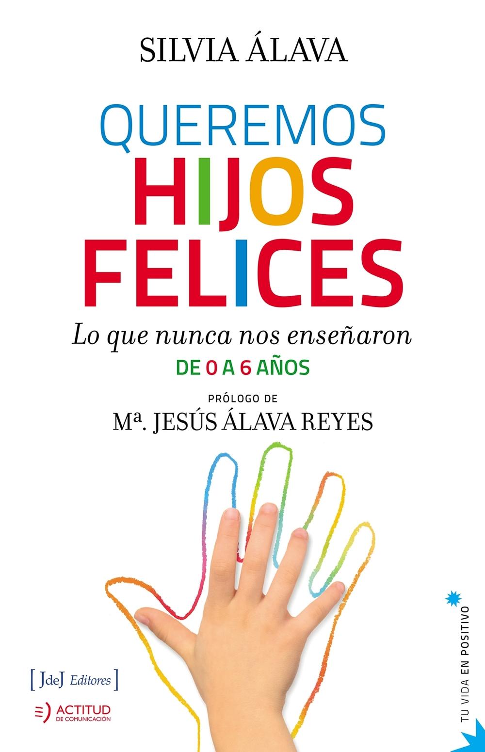 Queremos Hijos Felices - Silvia Alava Reyes