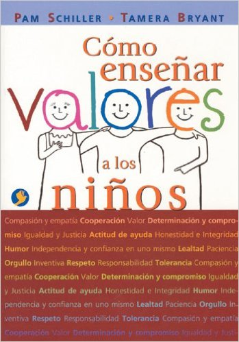 Como Ensenar Valores A Los Ninos - Pam Schiller & Tamera Bryant