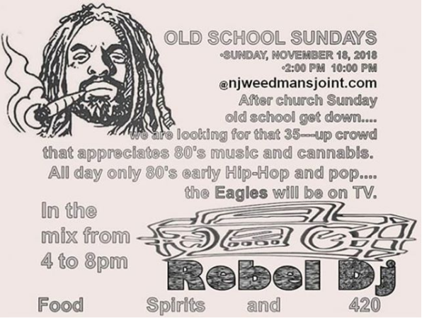 After church Sunday old school get down....we are looking for that 35---up crowd that appreciates 80's music and cannabis.   All day only 80's early HIPHop and pop......and the Eagles will be on TV.  REBEL DJ from Philadelphia will be playing from 4-8pm  Food spirits and 420      DIRECT URL — FB LINK -   https://www.facebook.com/events/2186455388280041