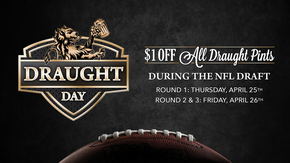 NFL Draught Day - The NFL Draft is coming up on April 25th and 26th.  To celebrate we're featuring $1 off draught beers during the draft on Thursday and Friday!