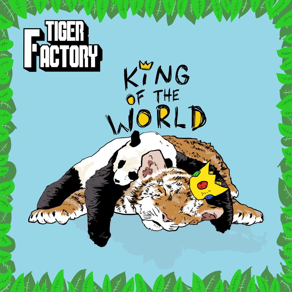 """Tiger Factory  - """"King of the World""""  2015"""