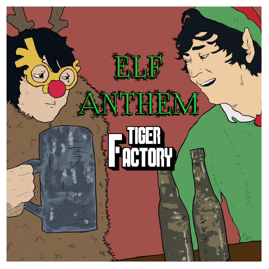"Tiger Factory  - ""Elf Anthem""  2015"