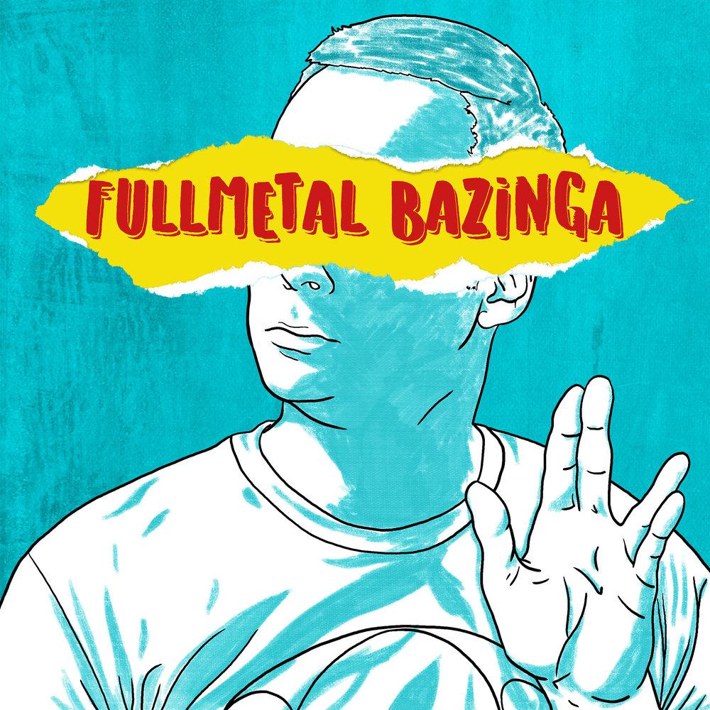 Fullmetal Bazinga  - Podcast  2018