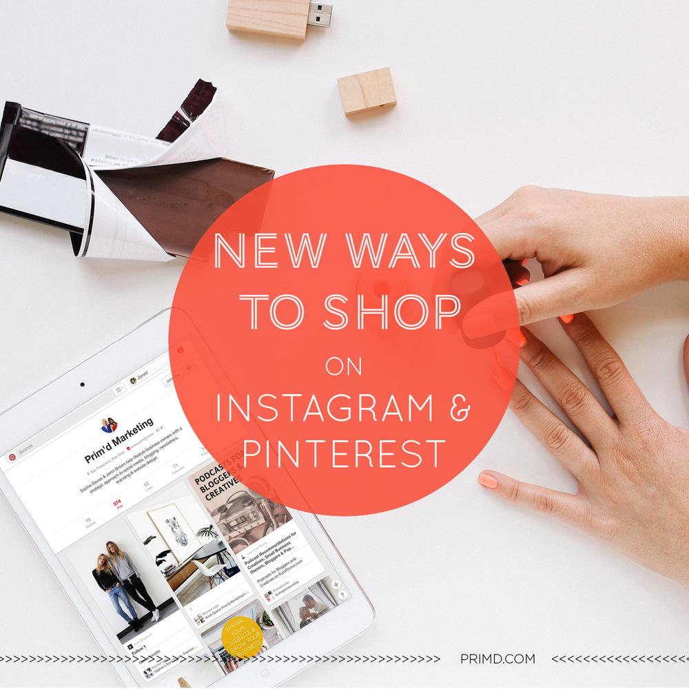 New Ways To Shop On Instagram & Pinterest - Prim'd Blog